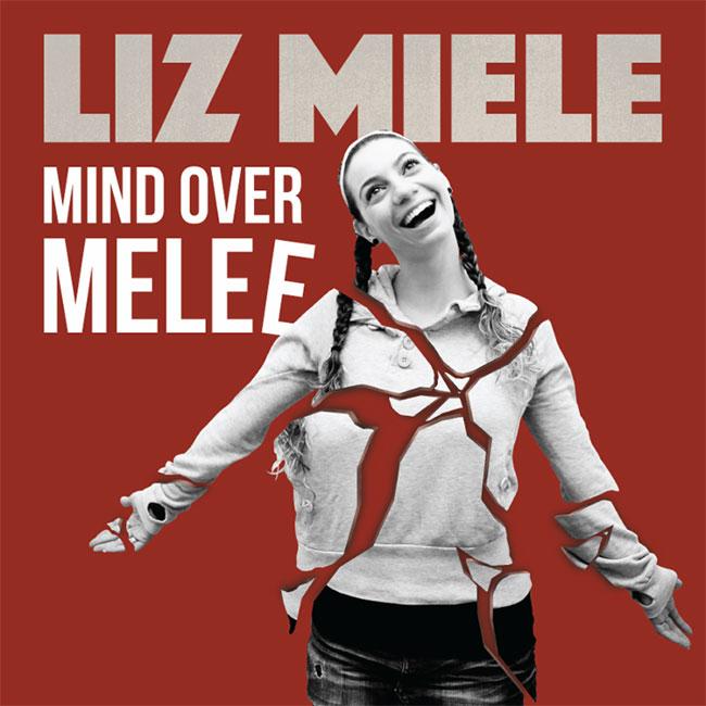 Liz Miele - Mind Over Melee