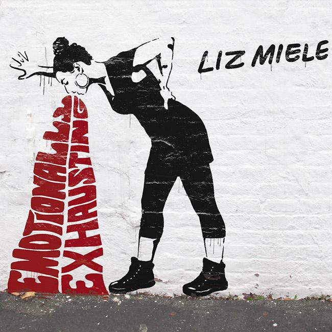 Liz Miele - Emotionally Exhausting